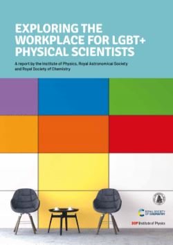 Exploring the workplace for LGBT+ physical scientists